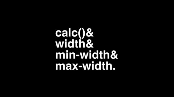 calc() & width & min-width & max-width.