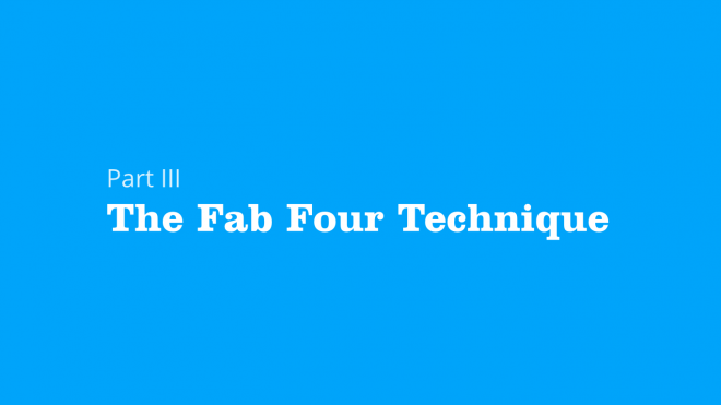 Part 3 - The Fab Four Technique