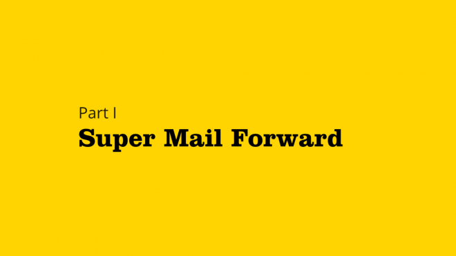 Part 1 : Super Mail Forward